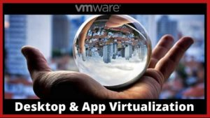 desktop & app virtualization