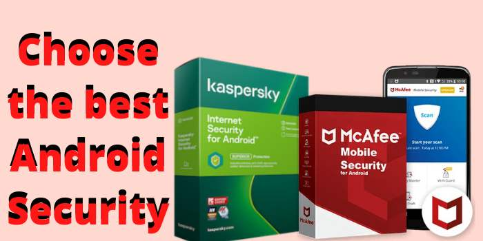 Kaspersky Android Security Vs McAfee Mobile Security
