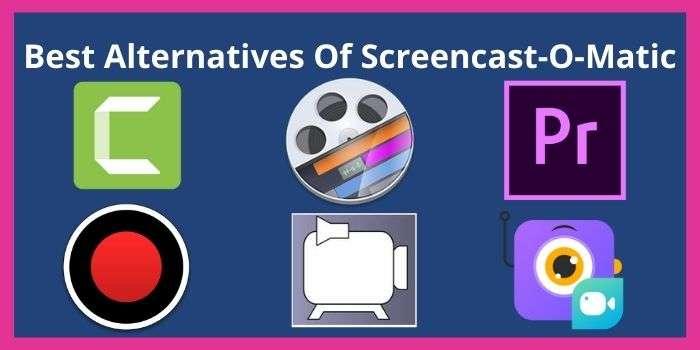 Best Alternatives Of Screencast-O-matic