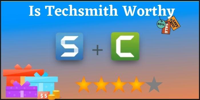 Is Techsmith Worthy