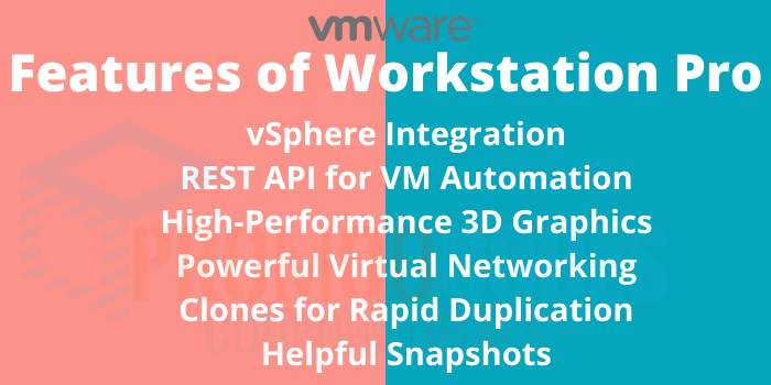 Features of Workstation Pro