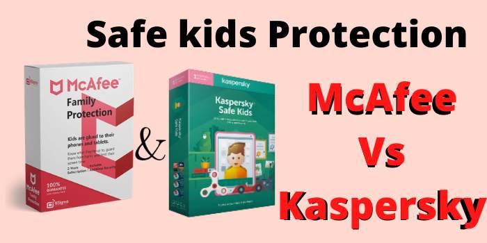 Safe Kids Protection - Kaspersky Vs McAfee